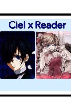 My Queen, forever (Ciel x reader) by cieloriel