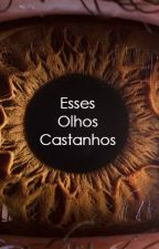 Esses olhos castanhos ( Romance Gay) by will2104