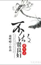 Trọng sinh không làm hiền lương phụ - Manh Ba by phudieu