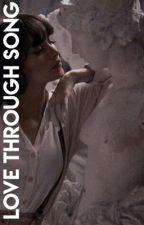 Love Through Song   Edited ✔️ by oohmaegod