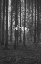 """alone "" by Shaz-3"