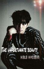 The unfortunate beauty || الجميلة سيئة الحظ  by BaoziGirl99