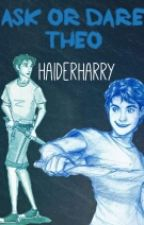Ask or Dare Theo by haiderharry