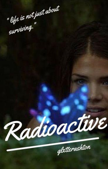 Radioactive {Octavia Blake fanfiction}