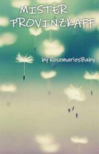 MISTER PROVINZKAFF by RosemariesBaby