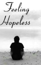 Feeling Hopeless... (#Wattys2016) by JamieRoberts2