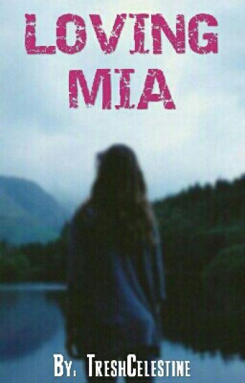 Loving Mia (Book 1) *Complete*