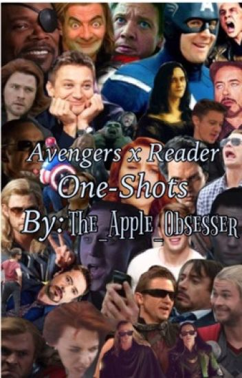 Avengers x Reader One-shots ~Requests Closed~