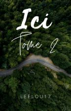 Ici (tome 2) by leelou17