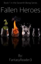 The Seventh Being: Fallen Heroes by _Mythical_