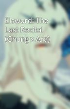 Elsword: The Last Recital (Chung x Ara) by Miyako_Aoki