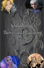 Galadrielsa's Theories and Headcanons by Galadrielsa