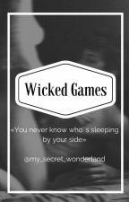 Wicked games by my_secret_wonderland