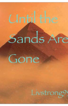 Until the sands are gone by livstrong99
