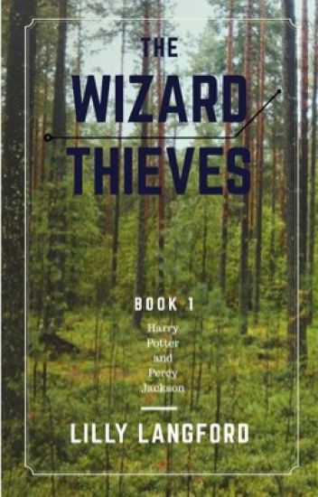 The Wizard Thieves (Percy Jackson Fanfiction)
