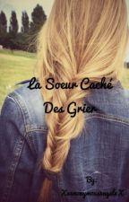 La sœur caché des Grier [Magcon] by Xx4nonymous4ngelxX