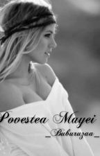 Povestea Mayei. by _Andreeaa_