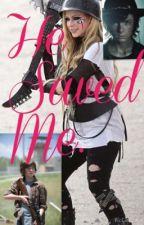 He Saved Me. by lyndseydallas2