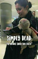 simply dead ✘ camren by trucy_maldosa
