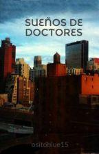 SUEÑOS DE DOCTORES by ositoblue15