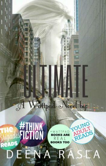 Ultimate [ #Wattys2016 ]