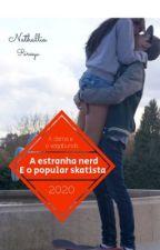 A Estranha Nerd E O Popular Skatista by NaathSilva