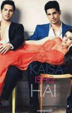 """'Kaisa Ishq Hai' #2 ( What love is this?) - """" The Aisha and Armaan Trilogy. """" by rozepaul8"""