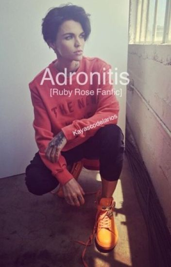 Adronitis [Ruby Rose Fanfic]