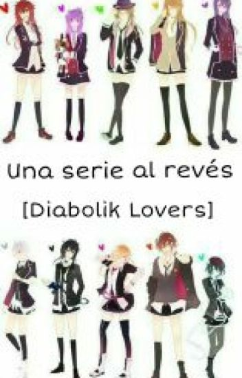 Una serie al reves [Diabolik lovers]||TERMINADA||