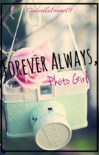 Forever Always, Photo Girl by midnightdreamer_x