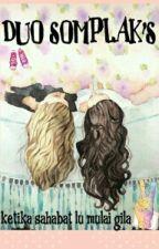 Duo Somplak's by de_sisterhood