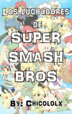 Los luchadores de Super Smash bros by Chicololx