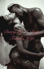 Diary Of A Dope Fiend's Wife by aliciarenee2013