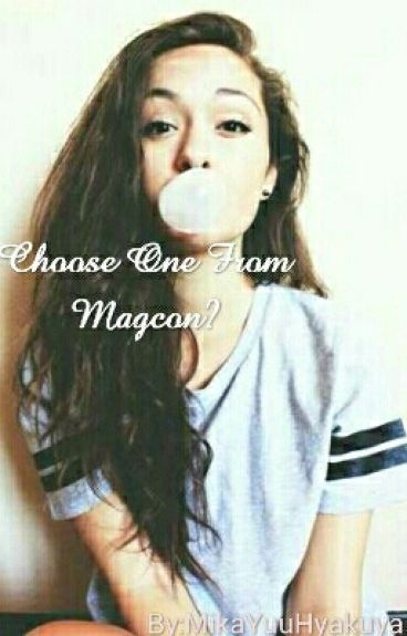 Choose One From Magcon? (Magcon Love Story)