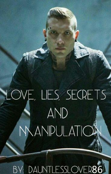 Love, Lies, Secrets and Manipulation (Divergent/Eric OC)