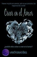 Creer en el amor© by unachicasuicida11