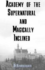 Academy of the supernatural & Magically inclined by Redrosehearts