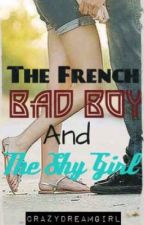 The French Bad Boy And The Shy Girl (Rewritten Version) by CrazyDreamGirl