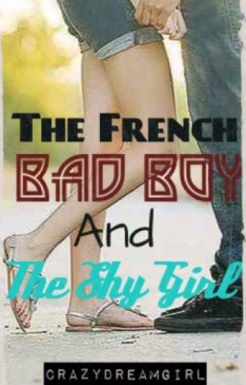 The French Bad Boy And The Shy Girl (Rewritten Version)