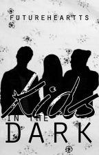 ✧ Kids In The Dark ✧ by FutureHeartts