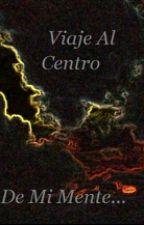 Viaje Al Centro De Mi Mente by 8JesusG8