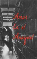 Amor en el Anaquel. by JuanaMara348