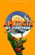Amiticia by Foxfyrre (formerly Schizophrenique) by AmbassadorsPH