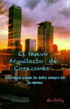 El Nuevo Arquitecto  de Corazones by AraValdez97