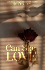 Can She Love?  by quruxley