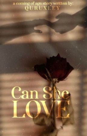 Can She Love? [✅] by quruxley