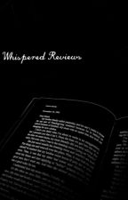 Whispered Reviews by thatquietnerdgirl