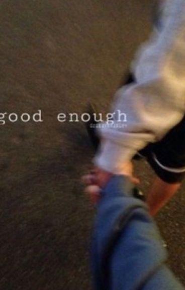 good enough    s.w