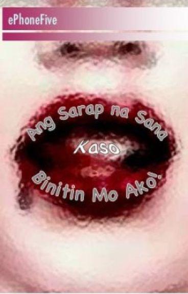 Ang Sarap na Sana, Kaso Binitin mo Ako!  (Isang Bira) by ePhoneFive