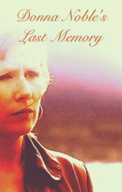 Donna Noble's Last Memory by Krieea